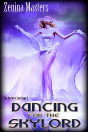 Dancing for the Skylord ebook by Zenina Masters