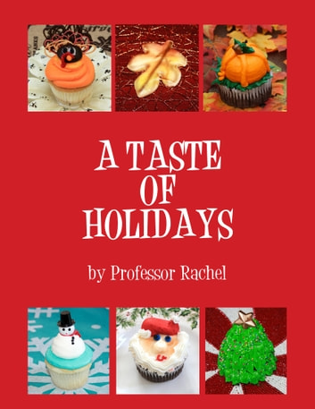 A Taste of Holidays ebook by Professor Rachel