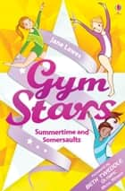 Gym Stars: Summertime and Somersaults ebook by Jane Lawes