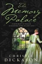 The Memory Palace ebook by Christie Dickason