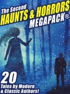 The Second Haunts & Horrors MEGAPACK® - 20 Tales by Modern and Classic Authors ebook by