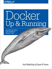 Docker: Up & Running ebook by Karl Matthias,Sean P. Kane