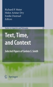 Text, Time, and Context - Selected Papers of Carlota S. Smith ebook by Richard P. Meier,Helen Aristar-Dry,Emilie Destruel