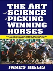 Art & Science of Picking Wining Horses ebook by James Hillis