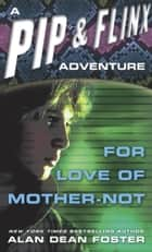 For Love of Mother Not ebook by Alan Dean Foster