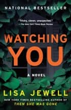 Watching You - A Novel ekitaplar by Lisa Jewell