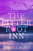 The Bitterroot Inn ebook by Devney Perry