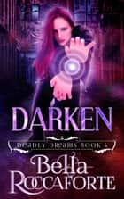 Darken - Urban Fantasy ebook by Bella Roccaforte