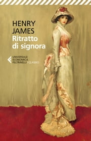 Ritratto di signora eBook by Henry James, Luigi Lunari