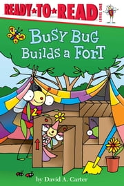 Busy Bug Builds a Fort - with audio recording ebook by David  A. Carter,David  A. Carter