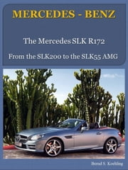 Mercedes-Benz R172 SLK with buyer's guide and VIN/data card explanation - from the SLK200 to the SLK55 AMG ebook by Bernd S. Koehling