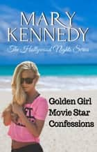 The Hollywood Nights Series Collection ebook by Mary Kennedy