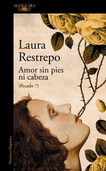 Amor sin pies ni cabeza (Pecado 7) eBook by Laura Restrepo