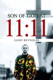 Son of God at 11:11 ebook by Jaimy Reynolds