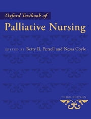 Oxford Textbook of Palliative Nursing ebook by Nessa Coyle,Betty R. Betty R. Ferrell and Nessa Coyle