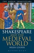 Shakespeare and the Medieval World ebook by Helen Cooper