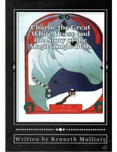 Charlie the Great White Horse and the Story of the Magic Jingle Bells ebook by Kenneth Mullinix