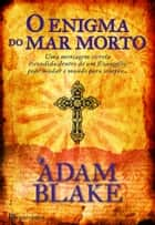 O Enigma do Mar Morto ebook by ADAM BLAKE