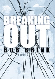 Breaking Out ebook by Bob Brink