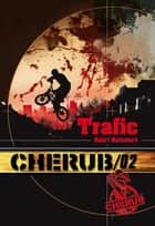 Cherub (Mission 2) - Trafic eBook by Robert Muchamore