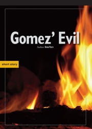 Gomez' Evil ebook by Benn Flore