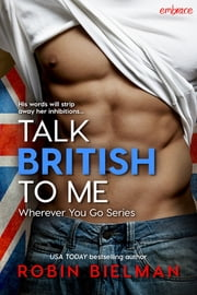 Talk British to Me ebook by Robin Bielman