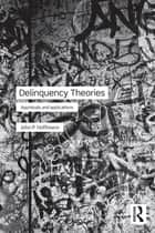 Delinquency Theories - Appraisals and applications ebook by John P. Hoffmann