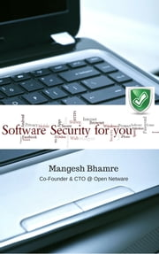 Software Security For You ebook by Mangesh Bhamre