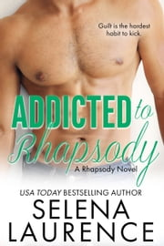 Addicted to Rhapsody - A Rhapsody Novel ebook by Selena Laurence