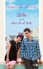 Lola y el chico de al lado ebook by Stephanie Perkins