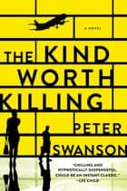 The Kind Worth Killing ebook by Peter Swanson