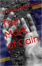 The Mark of Cain ebook by S. Giora Shoham