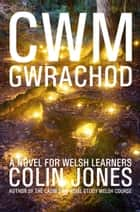 Cwm Gwrachod - A novel for Welsh learners ebook by Colin Jones