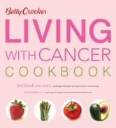 Betty Crocker Living with Cancer Cookbook ebook by Betty Crocker