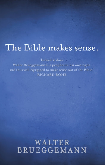 The Bible Makes Sense ebook by Walter Brueggemann