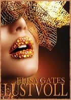 Lustvoll [Erotik] ebook by Elisa Gates