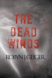 THE DEAD WINDS ebook by Robyn J. Geiger