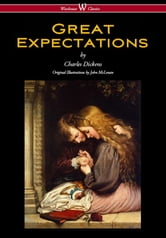 Great Expectations (Wisehouse Classics - with the original Illustrations by John McLenan 1860) ebook by Charles Dickens