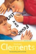 Lost and Found ebook by Andrew Clements,Mark Elliott