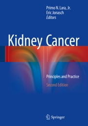 Kidney Cancer - Principles and Practice ebook by Primo N. Lara,Eric Jonasch