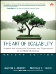 The Art of Scalability - Scalable Web Architecture, Processes, and Organizations for the Modern Enterprise ebook by Martin L. Abbott,Michael T. Fisher
