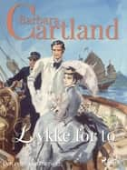 Lykke for to ebook by Barbara Cartland, Einar Rustad