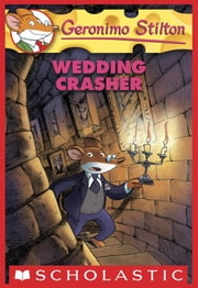 Geronimo Stilton #28: Wedding Crasher ebook by Geronimo Stilton