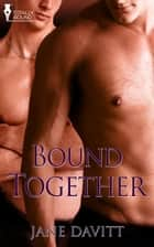 Bound Together ebook by Jane Davitt