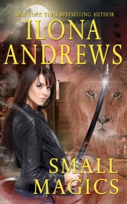 Small Magics ebook by Ilona Andrews