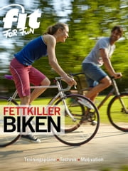 Fettkiller Biken - Roll dich schlank ebook by FIT FOR FUN Verlag GmbH