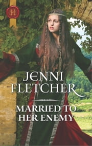 Married to Her Enemy - A Medieval Romance ebook by Jenni Fletcher