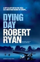 Dying Day ebook by Robert Ryan