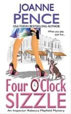 Four O'Clock Sizzle - An Inspector Rebecca Mayfield Mystery ebook by Joanne Pence