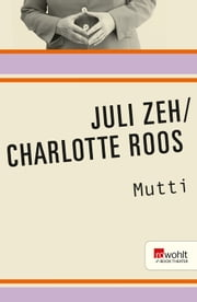 Mutti ebook by Juli Zeh,Charlotte Roos